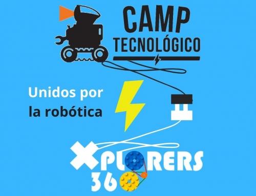 Xplorers360 se une al grupo Camp Tecnológico